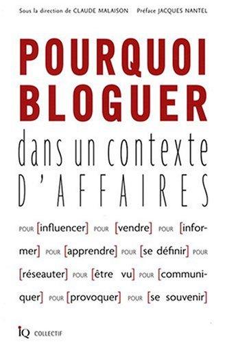 Pourquoi bloguer dans un contexte d'affaires par Claude Malaison