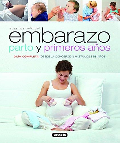 Embarazo, Parto Y Primeros Años (Atlas Ilustrado)