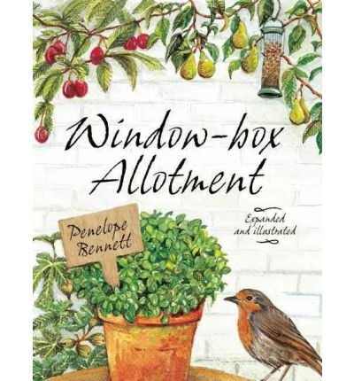 (WINDOW BOX ALLOTMENT) BY BENNETT, PENELOPE[ AUTHOR ]Hardback 05-2012
