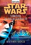 Star Wars - Das Erbe der Jedi-Ritter 13, Verräter - Matthew Stover