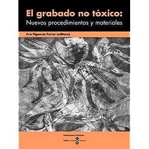 Grabado no tóxico: Nuevos procedimientos y materiales, El