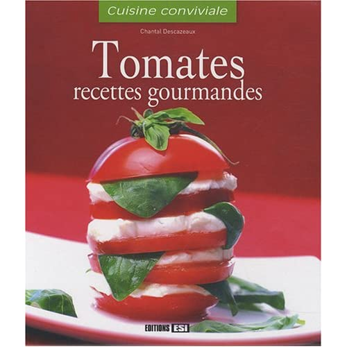Tomates : Recettes gourmandes