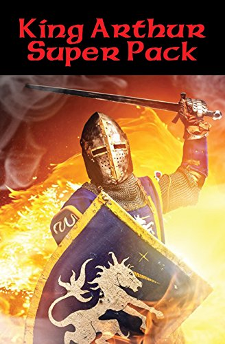 King Arthur Super Pack: With linked Table of Contents (English Edition)