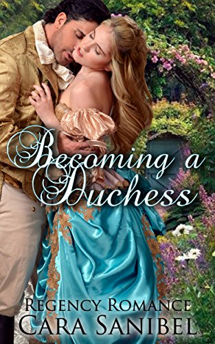 Sanibel Bad (Regency Romance: Becoming a Duchess (Victorian Secret Baby Romance) (Rake Romance) (English Edition))