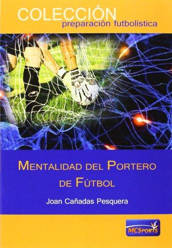 MENTALIDAD DEL PORTERO DE FUTBOL