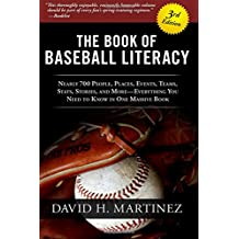 The Book of Baseball Literacy: 3rd Edition: Nearly 700 People, Places, Events, Teams, Stats, and Stories—Everything You Need to Know in One Massive Book