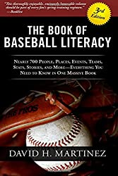 The Book of Baseball Literacy: 3rd Edition: Nearly 700 People, Places, Events, Teams, Stats, and Stories-Everything You Need to Know in One Massive Book
