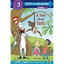 A Tale about Tails (Step Into Reading - Cat in the Hat Knows a Lot about That - Level 3 (Quality))