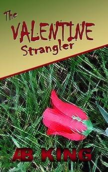 The Valentine Strangler by [King, A. B.]