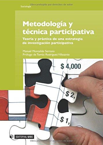 Metodología y técnica participativa: Teoría y práctica de una estrategia de investigación participativa (Manuales)