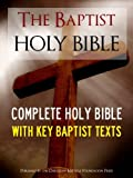 THE BAPTIST HOLY BIBLE for Kindle with Exclusive Baptist Texts (Kindle MasterLink Technology): Complete Old Testament & New Testament (Annotated) (Bible for Kindle / Kindle Bible)