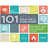 101 astuces pour mieux s'organiser : Mind mapping, ToDo list, GTD, tous les outils de ceux qui gagnent du temps !