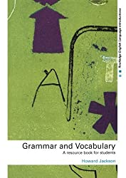 Grammar and Vocabulary: A Resource Book for Students (Routledge English Language Introductions) by Howard Jackson (2002-05-12)