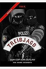 Treibjagd - zensiert: Vom Cop zum Outlaw Gebundene Ausgabe