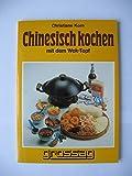 Chinesisch kochen mit dem Wok und Mongolentopf