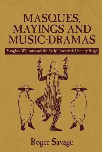 Masques, Mayings and Music-Dramas: Vaughan Williams and the Early Twentieth-Century Stage (0)