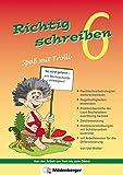 Richtig schreiben ? Spaß mit Trolli, 6. Schuljahr, Druckschrift: Rechtschreibübungen mit Schülerselbstkontrolle, inliegend Arbeitstexte für die Differenzierung - Ute Wetter
