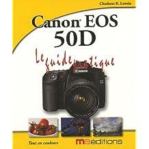 Canon EOS 50D : Le Guide pratique