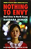 Telecharger Livres Nothing to Envy Real Lives in North Korea (PDF,EPUB,MOBI) gratuits en Francaise