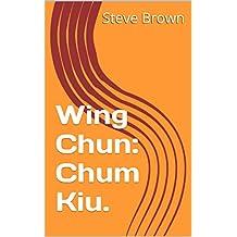 Wing Chun: Chum Kiu. (Wing Chun. Book 2) (English Edition)