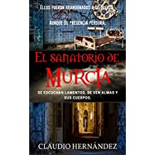El Sanatorio de Murcia (Spanish Edition)