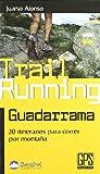 Trail running guadarrama - 20 itinerarios para correr por la montaña (Outdoor (desnivel))