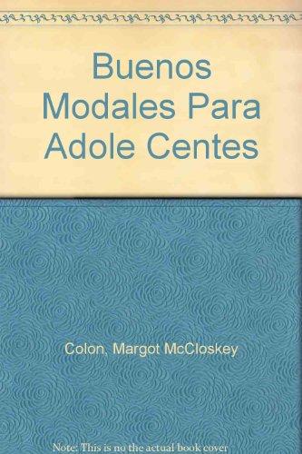 Buenos Modales Para Adole Centes por Margot McCloskey Colon