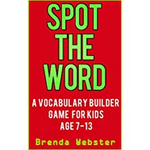 Spot the Word : A Vocabulary Builder Game for Kids Age 7-13 (English Edition)