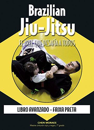 Brazilian Jiu-Jitsu, el arte que desafía a todos. Libro avanzado. Faixa preta