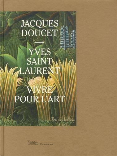 jacques-doucet-yves-saint-laurent-vivre-pour-lart