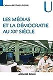 La démocratie et les médias au XXe siècle