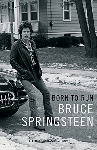 Born to run : memorias por Bruce Springsteen