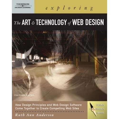 Exploring the Art and Technology of Web Design (Graphic Design/Interactive Media) by Ruth Ann Anderson (2005-07-15)