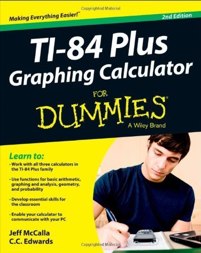 TI-84 Plus Graphing Calculator For Dummies by McCalla, Jeff, Edwards, C. C. (2013) Paperback