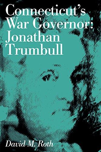 Connecticut's War Governor: Jonathan Trumbull (Globe Pequot Classics) (English Edition)