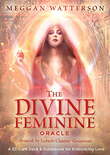The Divine Feminine Oracle: A 53-Card Deck & Guidebook for Embodying Love -