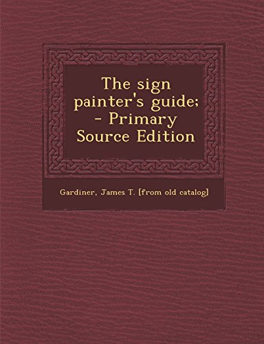 The sign painter's guide;