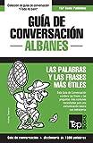 Guía de conversación Español-Albanés y diccionario conciso de 1500 palabras