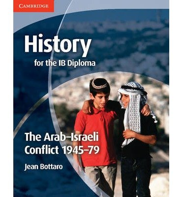 [ History for the IB Diploma: the Arab-Israeli Conflict 1945-79 ] [ HISTORY FOR THE IB DIPLOMA: THE ARAB-ISRAELI CONFLICT 1945-79 ] BY Bottaro, Jean ( AUTHOR ) Aug-02-2012 Paperback