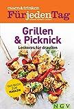 essen & trinken Für jeden Tag - Grillen & Picknick. Leckeres für draußen: Das Buch zum Magazin (essen & trinken / Für jeden Tag. Schnell! Einfach! Lecker!)
