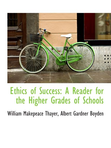 Ethics of Success: A Reader for the Higher Grades of Schools