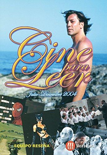 CINE PARA LEER. JULIO-DICIEMBRE 2004 por EQUIPO RESEÑA