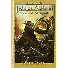 Iván de Aldénuri III: El asedio de Muihl-Athern