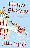 Helter Skelter by Della Galton