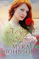 A Rose So Fair (Flowers of Eden Book 3)