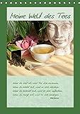 Meine Welt des Tees (Tischkalender 2018 DIN A5 hoch): Tee wird besonders in der heutigen stressigen Zeit als wohltuendes Getränk geschätzt. (Monatskalender, 14 Seiten ) (CALVENDO Lifestyle)