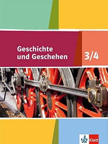 Geschichte und Geschehen 3/4. Ausgabe Niedersachsen, Bremen Gymnasium: Schülerbuch Klasse 7/8 (Geschichte und Geschehen. Sekundarstufe I)