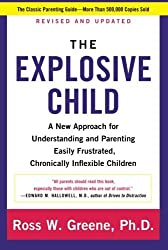 The Explosive Child: A New Approach for Understanding and Parenting Easily Frustrated, Chronically Inflexible Children by Ross W. Greene PhD (2014-05-20)