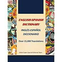 English-Spanish Dictionary, Inglés-Español Diccionario (Learn How to Speak Spanish Language Tools Book 2) (English Edition)