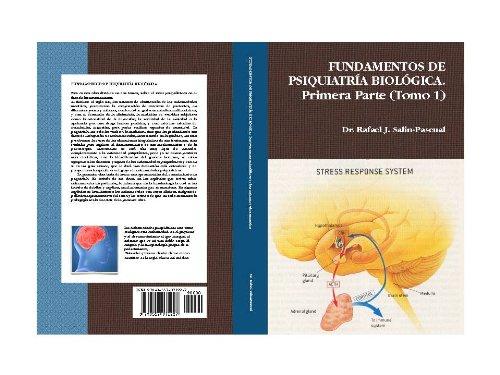 FUNDAMENTOS DE PSIQUIATRÍA BIOLÓGICA TOMO 1 por Dr. Rafael J. Salín-Pascual